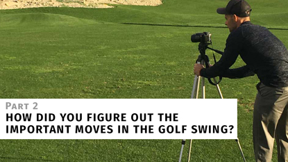 How I Figured Out the Most Important Moves in the Golf Swing